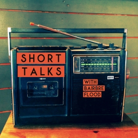 Bairbre Flood, Short Talks, new podcast series, radio, podcasts from Ireland,