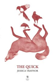The Quick by Jessica Traynor (Dedalus Press)